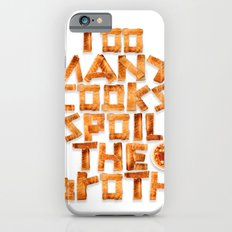 Too many cooks spoil the broth iPhone 6s Slim Case