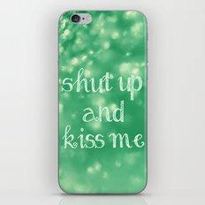 Shut Up and Kiss Me iPhone & iPod Skin