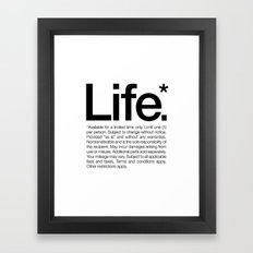 Life.* Available for a limited time only. (White) Framed Art Print