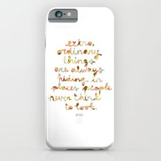 Extraordinary things Slim Case iPhone 6s