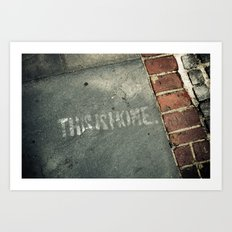 This is Home. Art Print