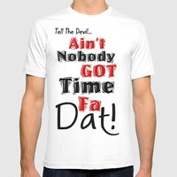 Ain't Nobody Got Time Fa… Mens Fitted Tee White SMALL