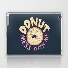 Donut Mess With Me Laptop & iPad Skin