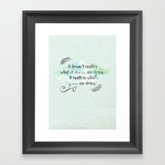 It doesn't matter what others are doing Framed Art Print
