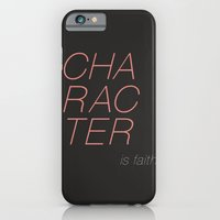 Character is faith  iPhone 6 Slim Case
