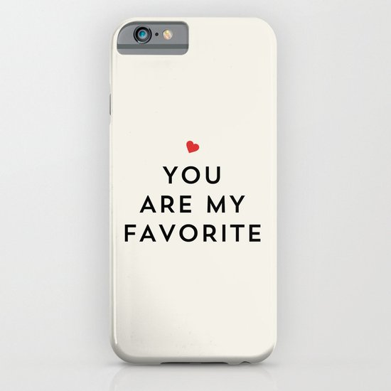 YOU ARE MY FAVORITE iPhone & iPod Case