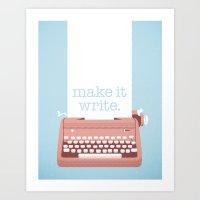 make it write. Art Print