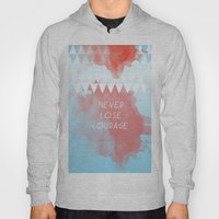 Never Lose Courage Hoody