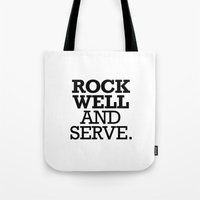 ROCK WELL AND SERVE. Tote Bag