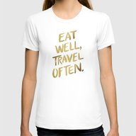 Eat Well Travel Often On… Womens Fitted Tee White SMALL