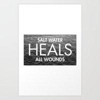 Salt Water Heals All Wou… Art Print