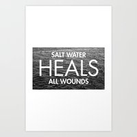 Salt Water Heals All Wou… Art Print