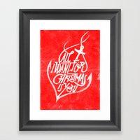 All I Want For Christmas… Framed Art Print