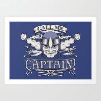Call me Captain! Art Print