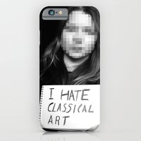 I Hate Classical Art iPhone 6 Slim Case