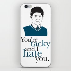 You're Tacky and I Hate You iPhone & iPod Skin