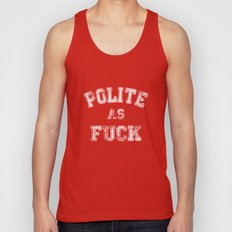 Polite as Fuck Unisex Tank Top
