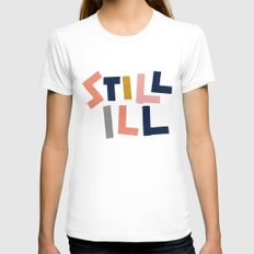 Still Ill Womens Fitted Tee White SMALL