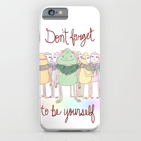 Don't Forget To Be Yourself iPhone & iPod Case