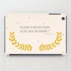 All grown-ups were once children... iPad Case