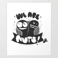 We are nuts! Art Print