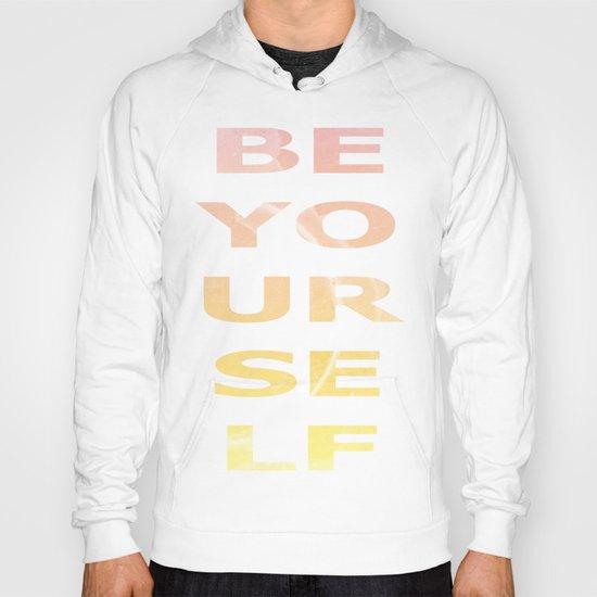 BE YOURSELF Hoody