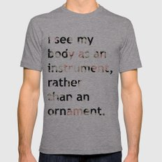 I see my body as an instrument, rather than an ornament.  Mens Fitted Tee Athletic Grey SMALL