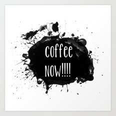 Coffee Now Typographical coffee statement Art Print