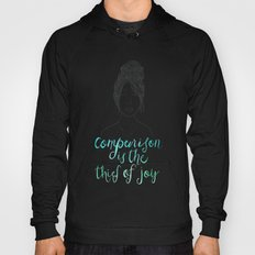 Comparison Is A Thief Hoody