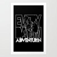 Every Day I'm Adventurin… Art Print
