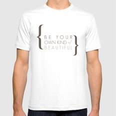 Be Your Own Kind of Beautiful Mens Fitted Tee White SMALL