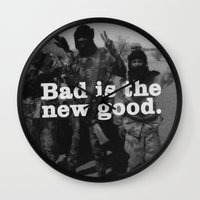 Bad Is The New Good .  Wall Clock