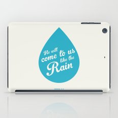 He Will Come To Us Like The Rain iPad Case