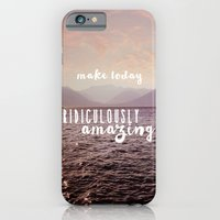 Make Today Ridiculously … iPhone 6 Slim Case