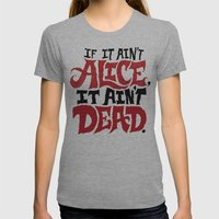 If It Ain't Alice, It Ai… Womens Fitted Tee Athletic Grey SMALL