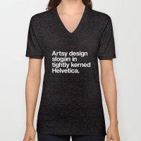 Artsy Design Slogan in Tightly Kerned Helvetica Unisex V-Neck