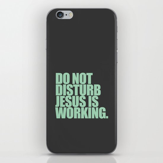 Jesus is Working iPhone & iPod Skin