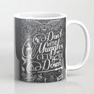 Don't Let The Muggles Ge… Mug