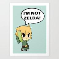 I'm Not Zelda! (link Fro… Art Print