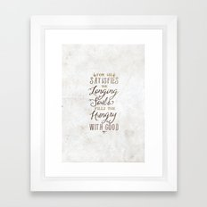 SATISFIES THE LONGING SO… Framed Art Print