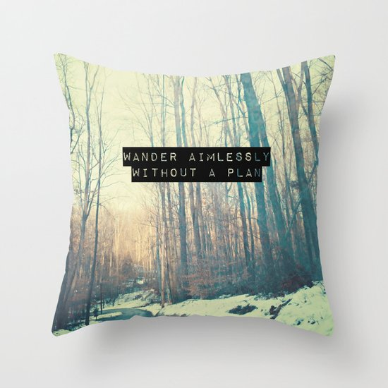 Wander Aimlessly  Throw Pillow