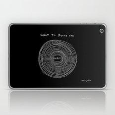What To Focus On - Happy… Laptop & iPad Skin