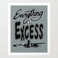 Everything In Excess. Art Print