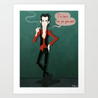 Nick Is Down Here For Yo… Art Print