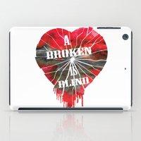 A Broken Heart Is Blind … iPad Case