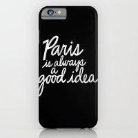 Paris Is Always A Good I… iPhone 6 Slim Case