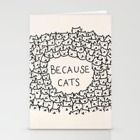 funny Stationery Cards featuring Because cats by Kitten Rain