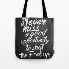 Never miss an opportunity Tote Bag