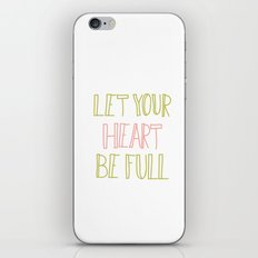 Let Your Heart Be Full iPhone & iPod Skin