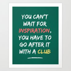 Go After Inspiration With A Club Art Print